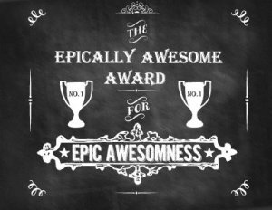 Epically Awesome Award for Epic Awesomeness